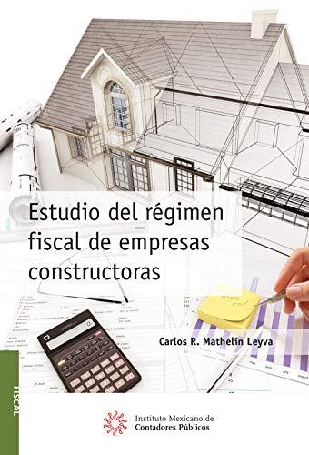 Estudio del régimen fiscal de empresas constructoras (Spanish Edition)