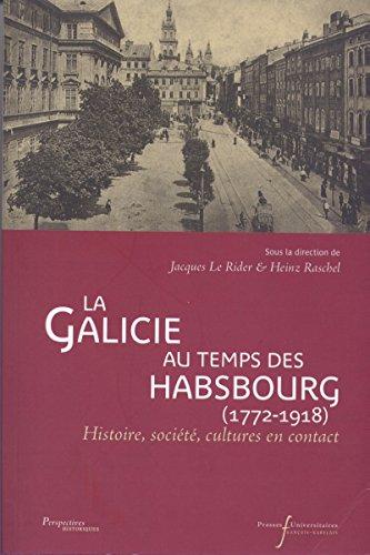 la-galicie-au-temps-des-habsbourg-1772-1918-histoire-societe-cultures-en-contact