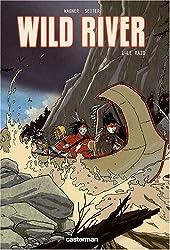 Wild River, Tome 1 : Le raid