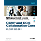 CCNP and CCIE Collaboration Core CLCOR 350-801 Official Cert Guide (English Edition)