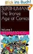 The Bronze Age of Comics: Superhuman Volume 1: Volume 1 (English Edition)