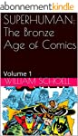 The Bronze Age of Comics: Superhuman...