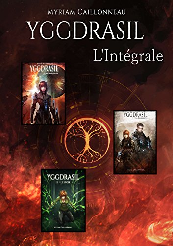 Yggdrasil: L'intégrale par Myriam Caillonneau