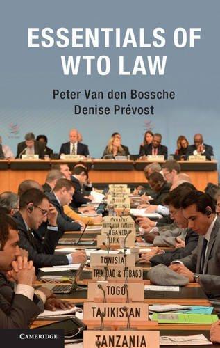 Essentials of WTO Law by Professor Peter Van den Bossche (2016-04-14)