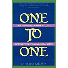 One to One: Self-Understanding Through Journal Writing by Christina Baldwin (1991-11-06)