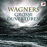 Wagners große Ouvertüren -