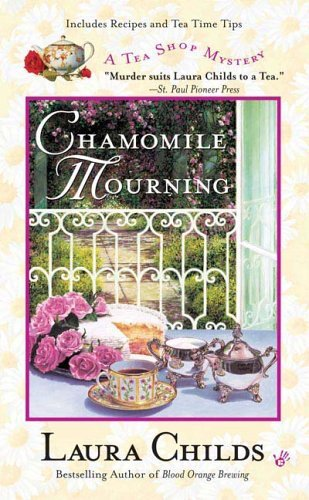 Chamomile Mourning (A Tea Shop Mystery) by Laura Childs (2006-03-07)