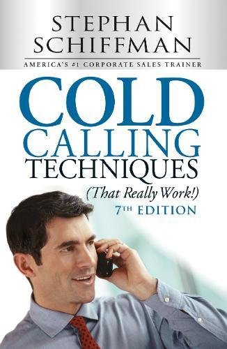 Cold Calling Techniques (That Really Work!), 7th Edition
