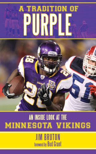 A Tradition of Purple: An Inside Look at the Minnesota Vikings (English Edition) por Jim Bruton