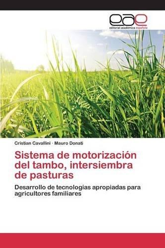 Sistema de motorización del tambo, intersiembra de pasturas por Cavallini Cristian