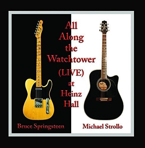 All Along the Watchtower (Live) [feat. Bruce Springsteen] by Michael Strollo & Exit 105