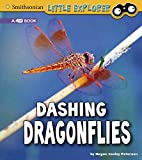 Dashing Dragonflies: A 4D Book (Smithsonian Little Explorer: Little Entomologist: A 4D Book)