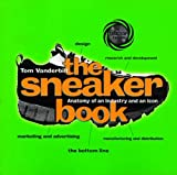 The Sneaker Book: Anatomy of an Industry and an Icon (Bazaar Book) by Tom Vanderbilt (1998-08-15)