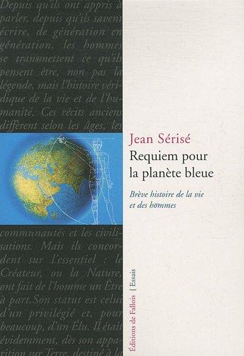 Requiem pour la planète bleue : Brève histoire de la vie et des hommes