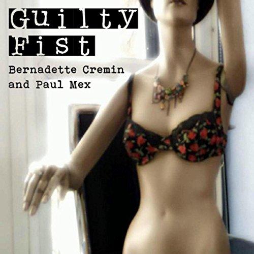 Guilty Fist [Explicit]