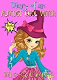 Diary of an Almost Cool Witch - Book 1: Meet Cindy - Not a 'Normal' Girl - Books for Girls 9-12