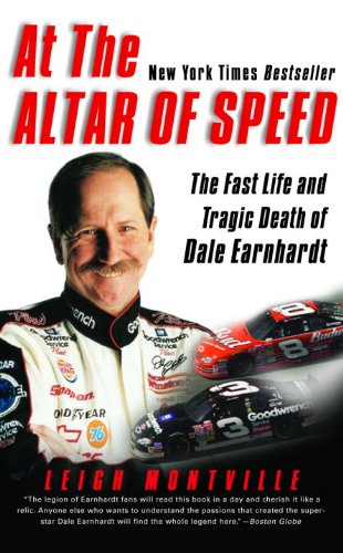 At the Altar of Speed: The Fast Life and Tragic Death of Dale Earnhardt (English Edition) por Leigh Montville