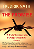 The Promise: A brutal outsider with a grudge in wartime France (World War II Adventure Series Book 6)