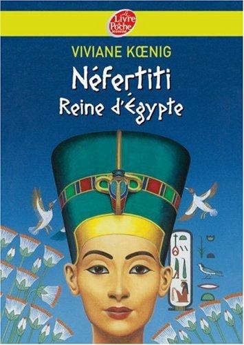 Néfertiti, reine d'Égypte