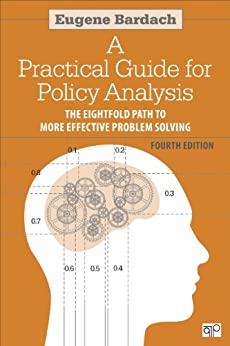 Practical Guide for Policy Analysis: The Eightfold Path to More Effective Problem Solving par [Bardach, Eugene]