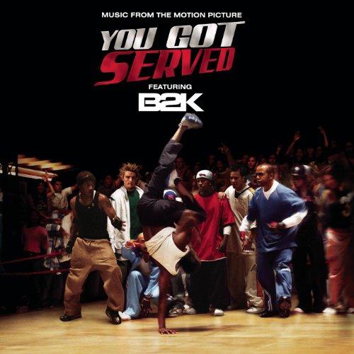 B2K Presents You Got Served So...