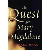 The Quest for Mary Magdalene by Michael Haag (2016-05-24)
