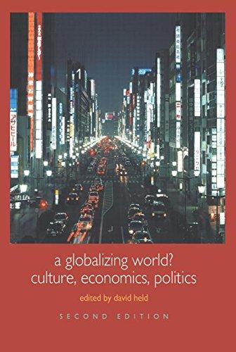 A Globalizing World?: Culture, Economics, Politics: Culture, Economics and Politics (Understanding Social Change)