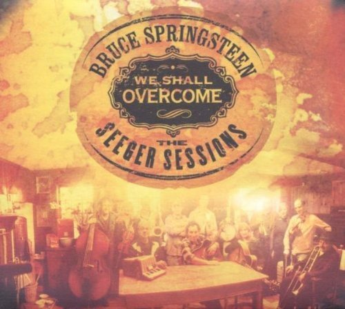 We Shall Overcome - The Seeger Sessions / American Land Edition [CD+DVD] by Bruce Springsteen