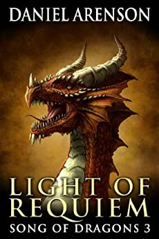 Light of Requiem (Song of Dragons Book 3) (English Edition) par [Arenson, Daniel]