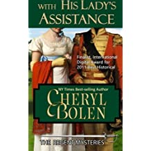 With His Lady's Assistance: A Regent Mystery by Cheryl Bolen (2012-04-14)