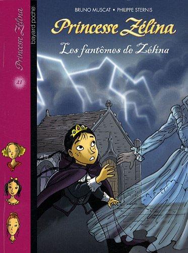 Princesse Zélina (21) : Les fantômes de Zélina