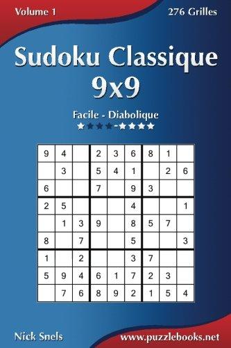 Sudoku Classique 9x9 - Facile à Diabolique - Volume 1-276 Grilles par Nick Snels