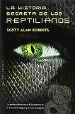 La Historia Secreta De Los Reptilianos (ESTUDIOS Y DOCUMENTOS) de Scott A. Roberts (10 feb 2014) Tapa dura