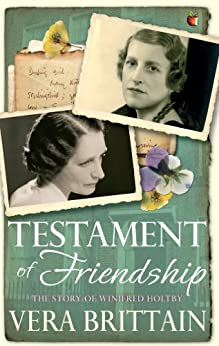Testament of Friendship: The Story of Winifred Holtby (VMC Book 326) (English Edition) von [Brittain, Vera]