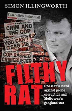 Filthy Rat: One Man's Stand Against Police Corruption And