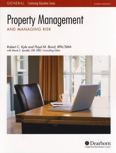 Real Estate Education Dearborn (Dearborn Real Estate Education Property Management and Managing Risk 4th Edition by Robert C. Kyle (2012-05-04))