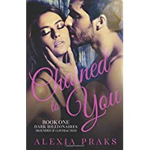 Chained to You, Book 1: Bounded and Contracted (Dark Billionaires)