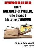 Telecharger Livres Immobilier entre agences et public une grande histoire d amour (PDF,EPUB,MOBI) gratuits en Francaise