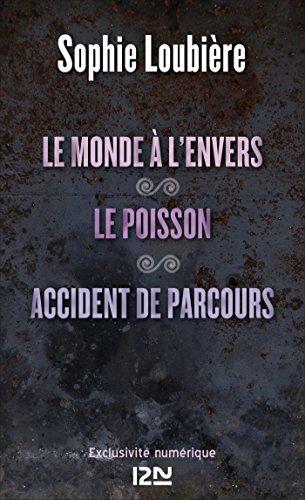 Le monde à l'envers suivi de Le poisson et Accident de parcours (French Edition)