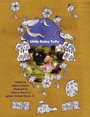[ LITTLE DAISY TUTU ] Burick, Rebecca (AUTHOR ) Aug-01-2012 Paperback -