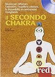 Il secondo chakra. CD Audio