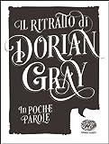 Scarica Libro Il ritratto di Dorian Gray da Oscar Wilde (PDF,EPUB,MOBI) Online Italiano Gratis