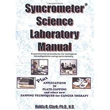 Syncrometer Science Laboratory Manual (Syncrometer Science Laboratory Manual Series, 1) by Hulda Regehr Clark (2000) Paperback
