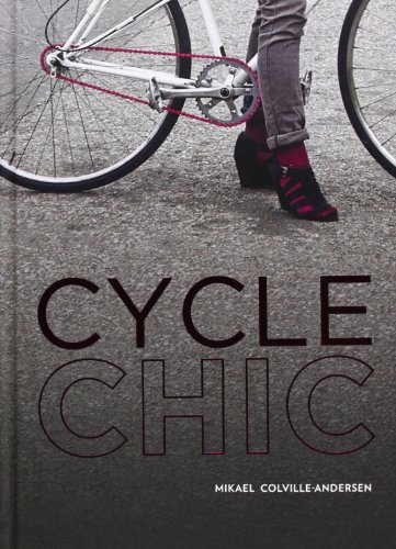 Cycle chic. Pedalando con stile (Cycle Chic)