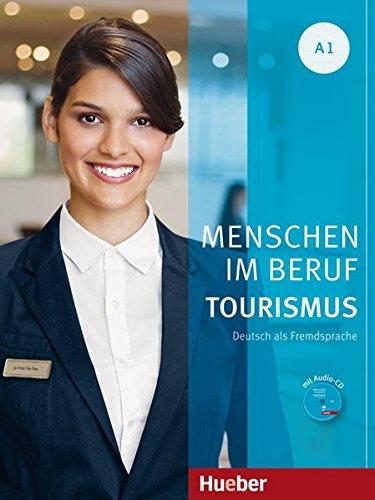 Menschen im Beruf - Tourismus A1: Deutsch als Fremdsprache / Kursbuch mit Übungsteil und Audio-CD por Anja Schümann