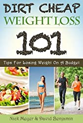 Dirt Cheap Weight Loss: 101 Tips for Losing Weight on a Budget (English Edition)