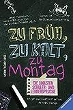 Die coolsten Schüler- & Lehrersprüche. Zu früh, zu kalt, zu Montag (Ravensburger Taschenbücher)