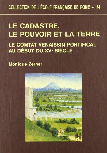 Le cadastre, le pouvoir et la terre : le comtat venaissin pontifical au début du XVe siècle