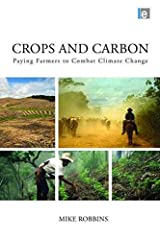 [Crops and Carbon: Paying Farmers to Combat Climate Change] (By: Mike Robbins) [published: September, 2011] Hardcover