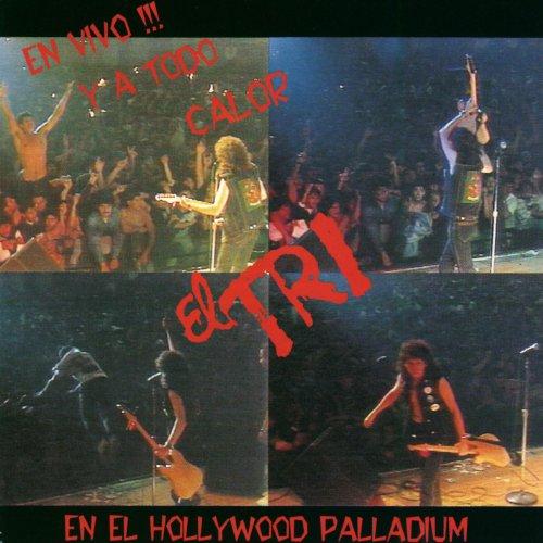En vivo y a todo calor (En el Hollywood Palladium) - Tri El Mexico De